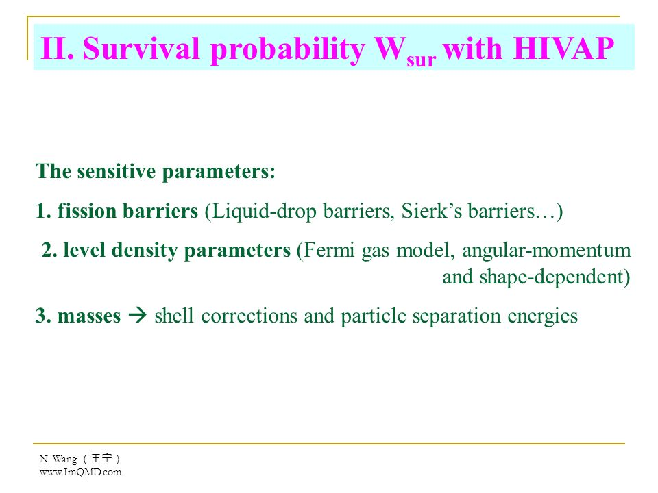 N. Wang   II. Survival probability W sur with HIVAP The sensitive parameters: 1.