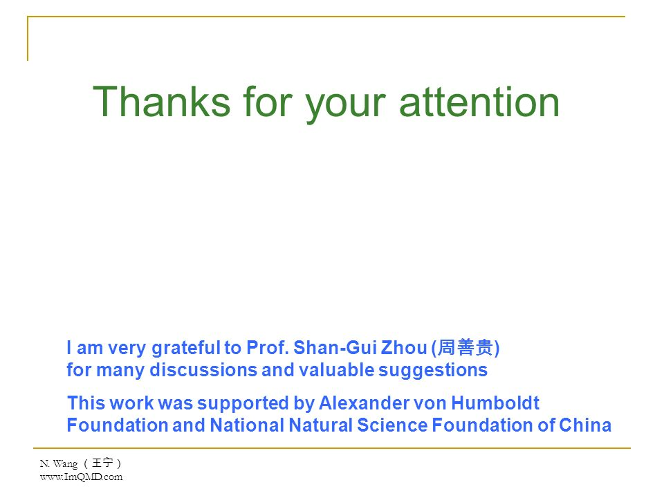 N. Wang   Thanks for your attention I am very grateful to Prof.