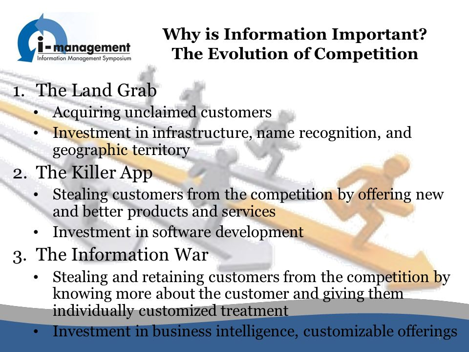 4 Why is Information Important? The Evolution of Competition 1.The Land Grab Acquiring unclaimed customers Investment in infrastructure, name recognit