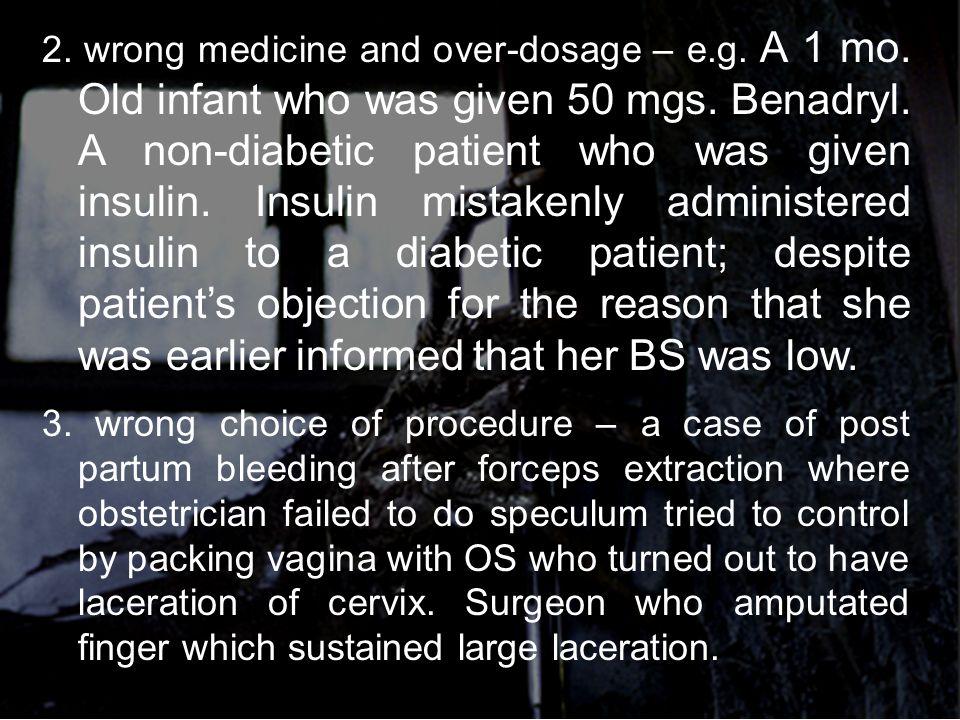 2. wrong medicine and over-dosage – e.g. A 1 mo.