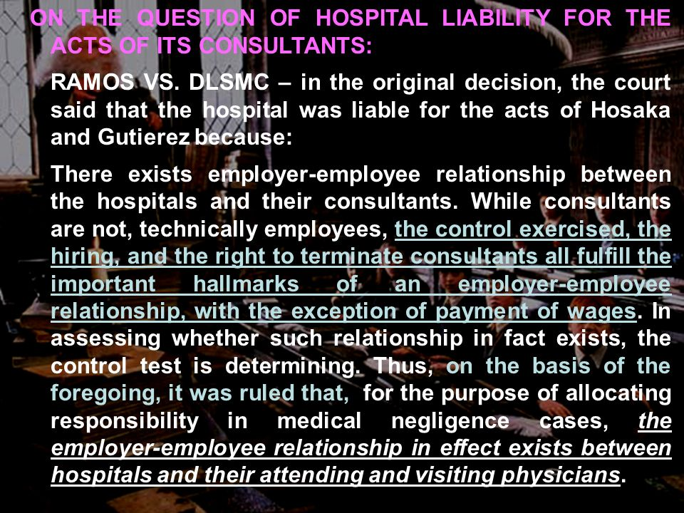 ON THE QUESTION OF HOSPITAL LIABILITY FOR THE ACTS OF ITS CONSULTANTS: RAMOS VS.