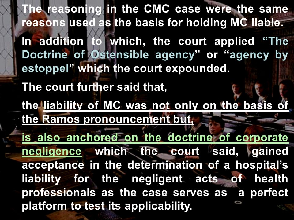 The reasoning in the CMC case were the same reasons used as the basis for holding MC liable.