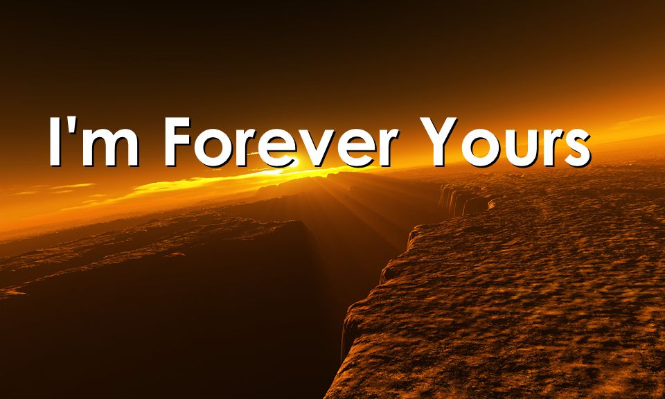 I'm Forever Yours