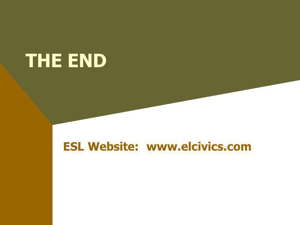 THE END ESL Website: www.elcivics.com