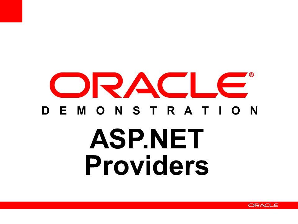 D E M O N S T R A T I O N ASP.NET Providers