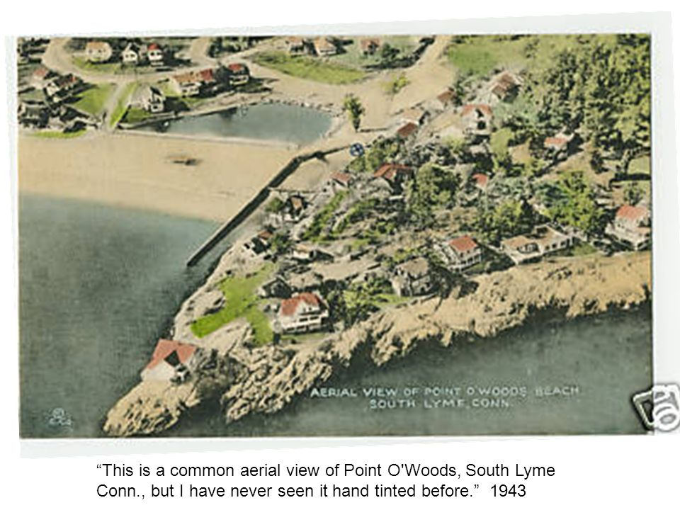 This is a common aerial view of Point O'Woods, South Lyme Conn., but I have never seen it hand tinted before. 1943