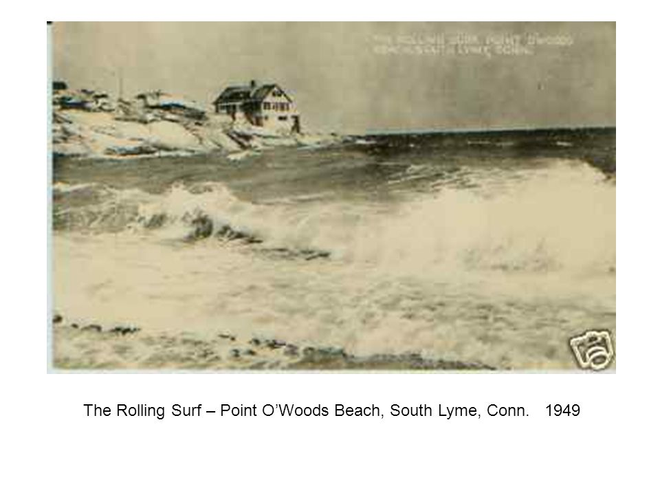 The Rolling Surf – Point OWoods Beach, South Lyme, Conn. 1949
