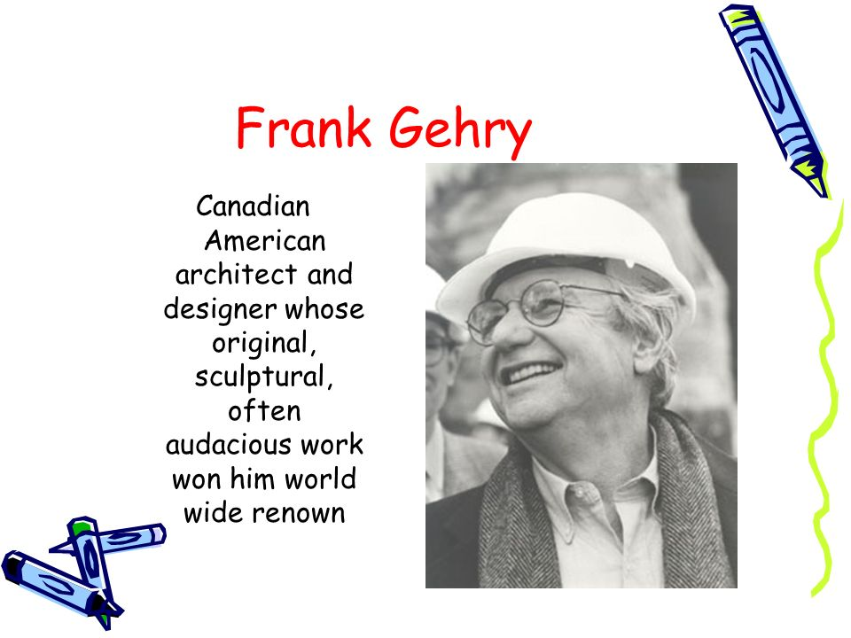 Canadian American architect and designer whose original, sculptural, often audacious work won him world wide renown