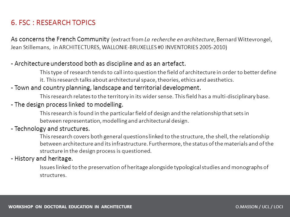 6. FSC : RESEARCH TOPICS As concerns the French Community (extract from La recherche en architecture, Bernard Wittevrongel, Jean Stillemans, in ARCHIT
