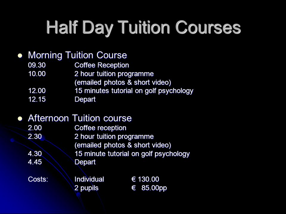 Half Day Tuition Courses Morning Tuition Course Morning Tuition Course 09.30Coffee Reception 10.002 hour tuition programme (emailed photos & short vid