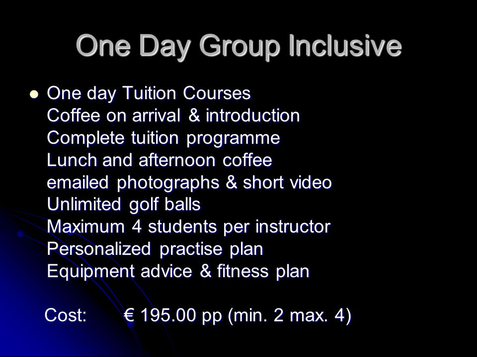 One Day Group Inclusive One day Tuition Courses One day Tuition Courses Coffee on arrival & introduction Complete tuition programme Lunch and afternoo