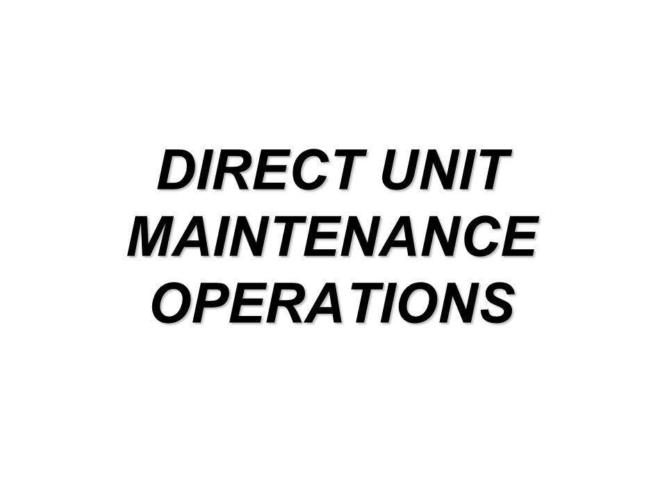 DIRECT UNIT MAINTENANCE OPERATIONS