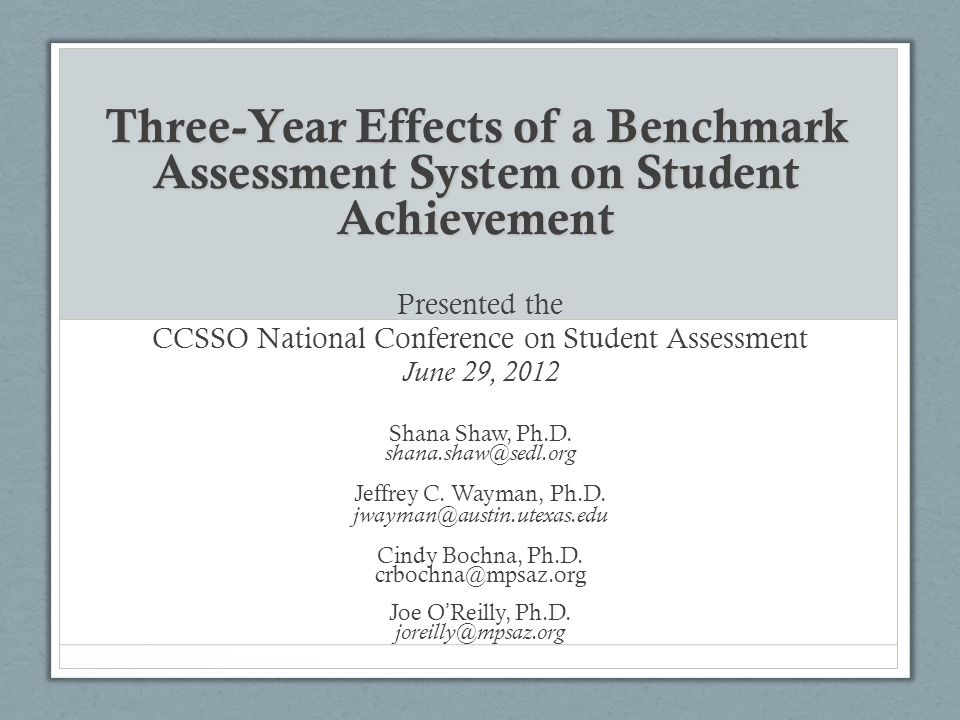 Three-Year Effects of a Benchmark Assessment System on Student Achievement Presented the CCSSO National Conference on Student Assessment June 29, 2012