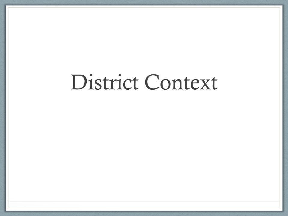 District Context