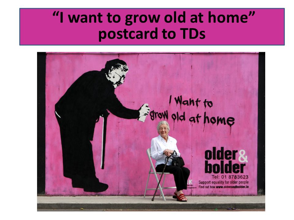 I want to grow old at home Postcard I want to grow old at home postcard to TDs