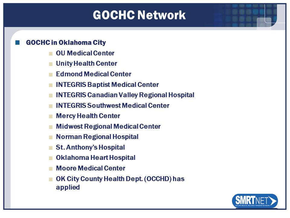 GOCHC Network GOCHC in Oklahoma City OU Medical Center Unity Health Center Edmond Medical Center INTEGRIS Baptist Medical Center INTEGRIS Canadian Val