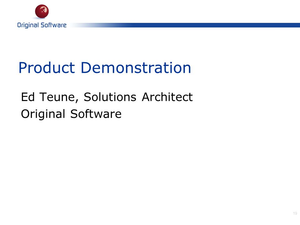 Ed Teune, Solutions Architect Original Software Product Demonstration 19