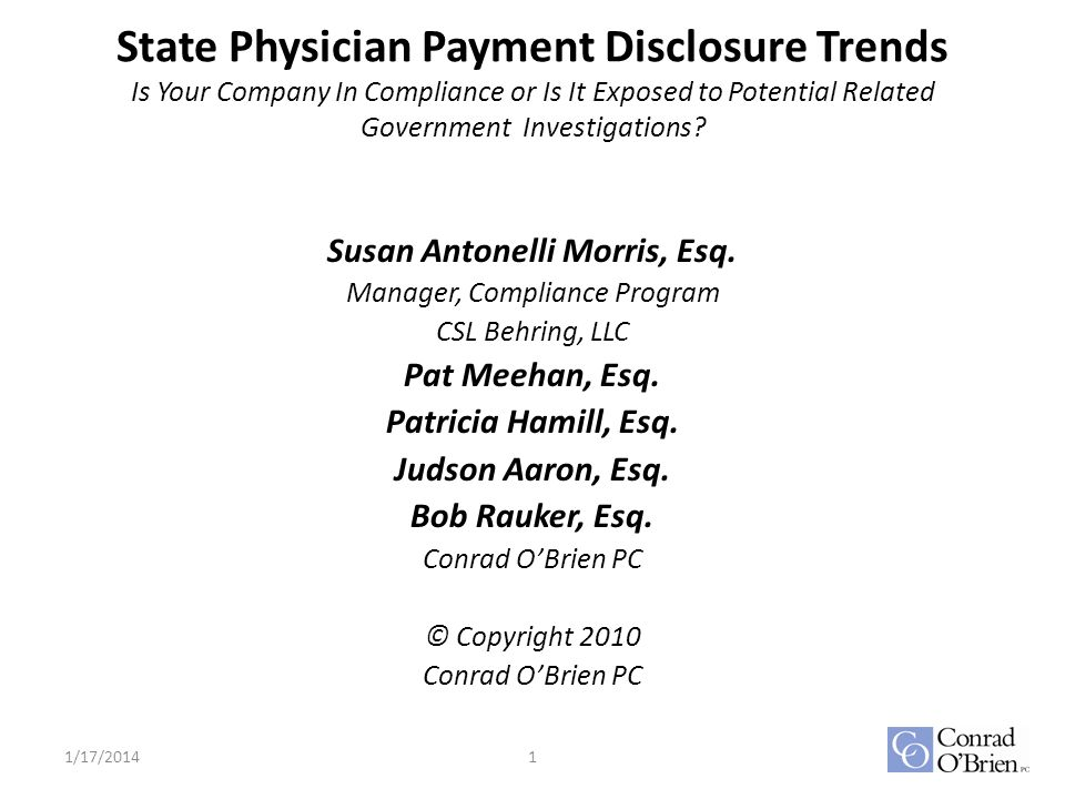 State Physician Payment Disclosure Trends Is Your Company In Compliance or Is It Exposed to Potential Related Government Investigations? Susan Antonel