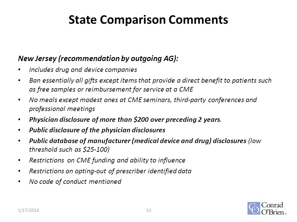 State Comparison Comments New Jersey (recommendation by outgoing AG): Includes drug and device companies Ban essentially all gifts except items that p