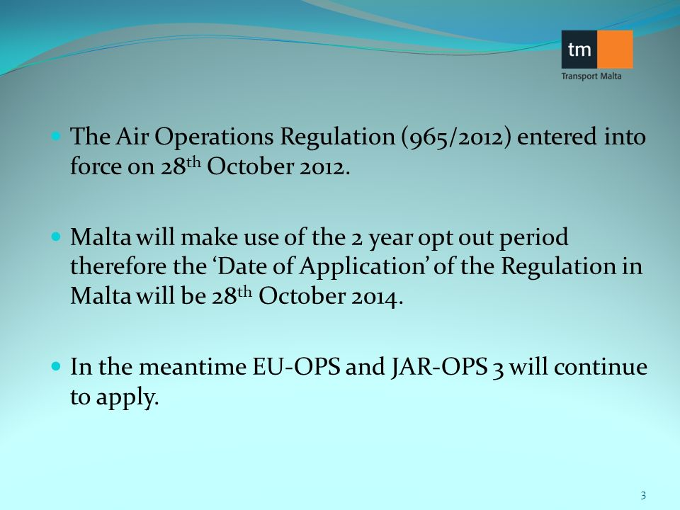 Development of Air Operations Regulations in Europe Joint Aviation Authorities.