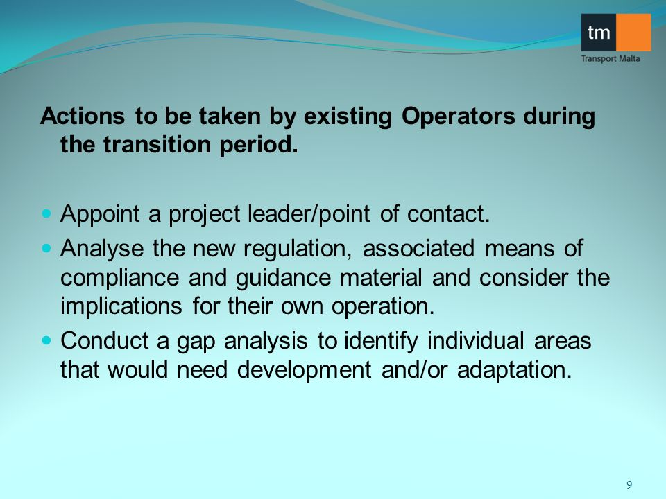 Actions to be taken by existing Operators during the transition period.