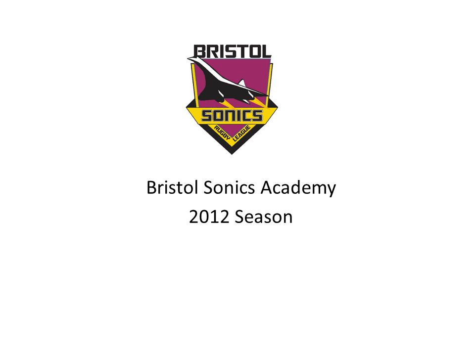 Bristol Schools Coaching &Festival Other schools(outside of coaching programme) RU Clubs Junior Sections South EastWest Filton Academy Cluster Clubs Sonics Junior Development Funnel Maximum participation/ exposure Maximum performance North West League run through mini-festival format & finals day 10 or 13-a-side format 4 teams at u14s/u16s Emphasis on fun and participation Schools festival April 2011 Promote plans with RU clubs Maximum publicity Attract volunteers to help run cluster clubs Players feed into Filton college academy teams post 16.