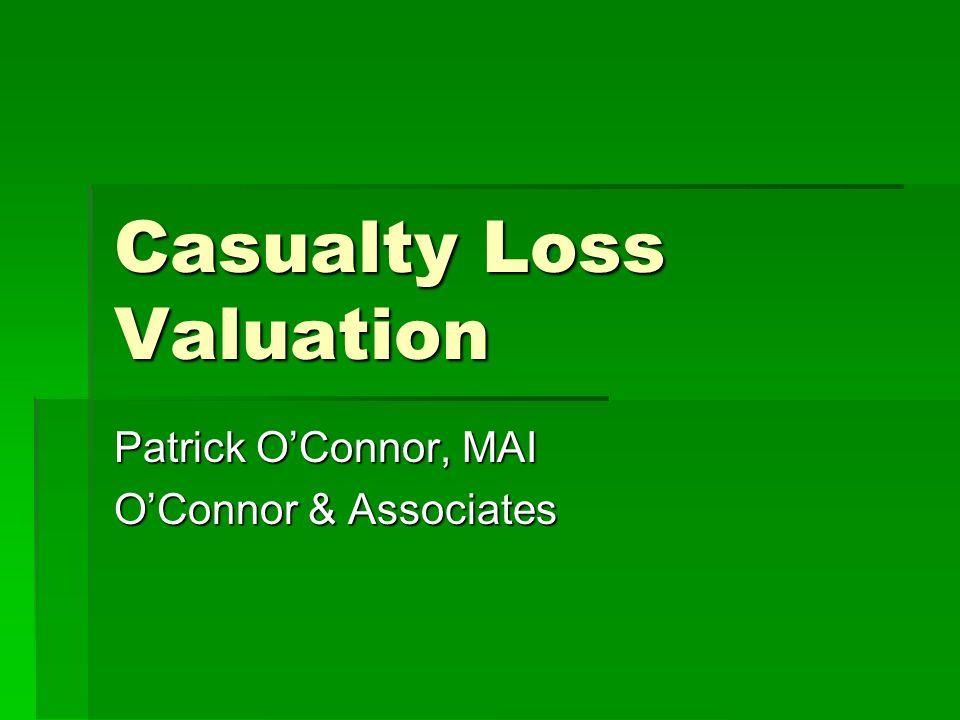 Casualty Loss Valuation Patrick OConnor, MAI OConnor & Associates