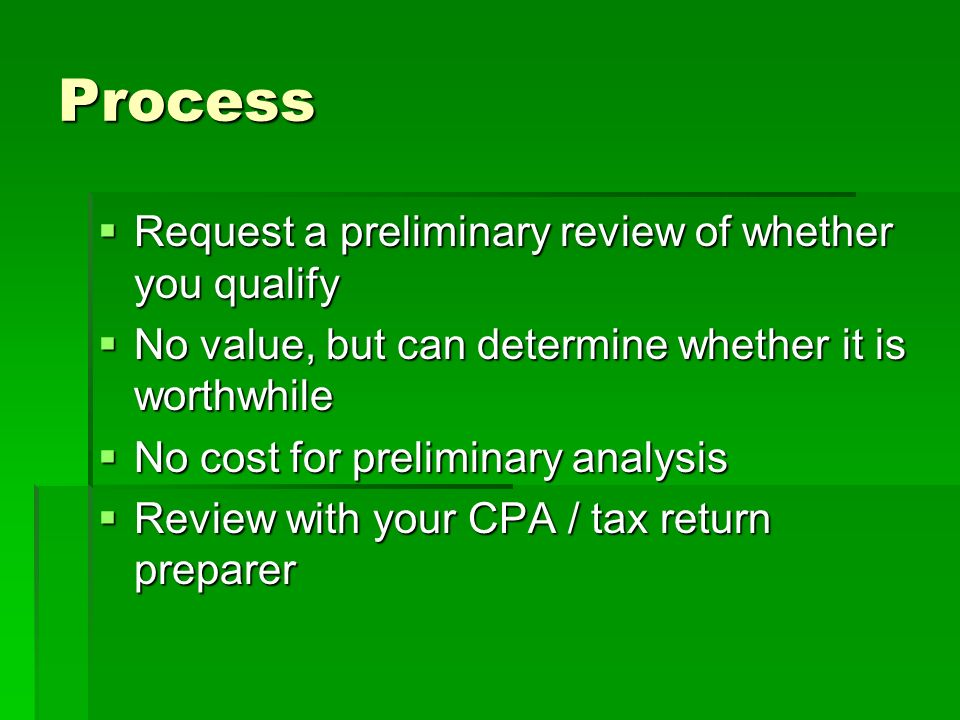 Process Request a preliminary review of whether you qualify Request a preliminary review of whether you qualify No value, but can determine whether it