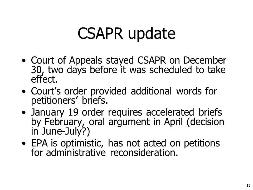 12 CSAPR update Court of Appeals stayed CSAPR on December 30, two days before it was scheduled to take effect.