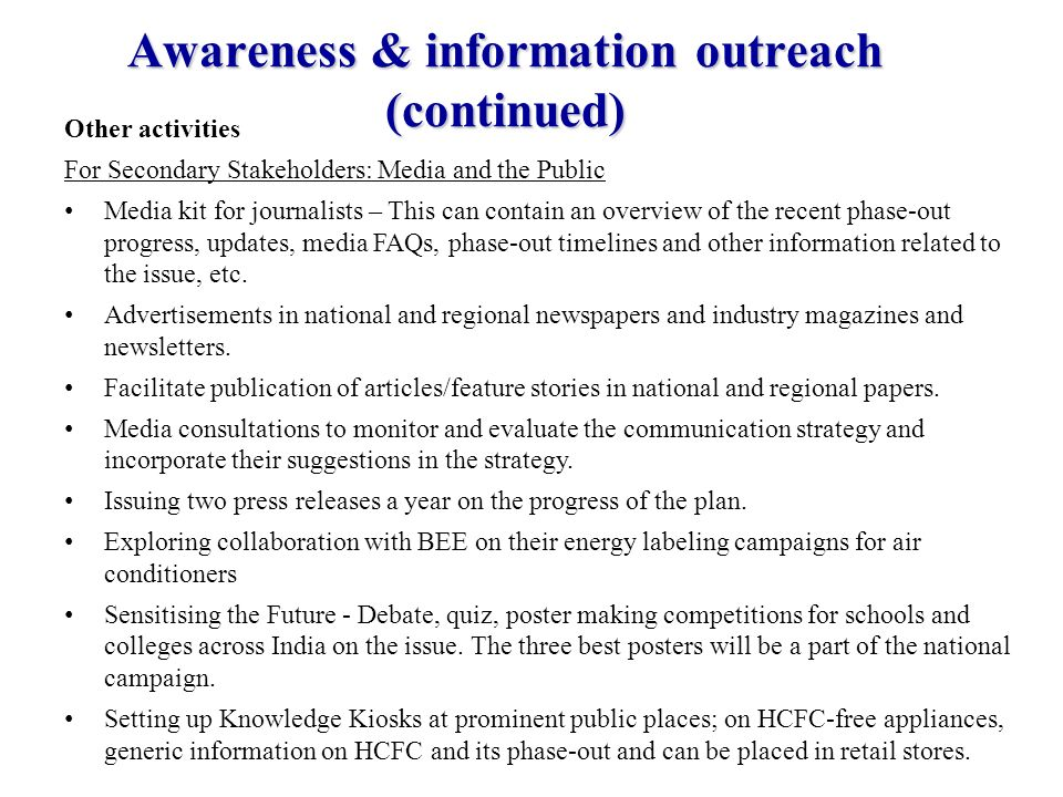 Awareness & information outreach (continued) Other activities For Secondary Stakeholders: Media and the Public Media kit for journalists – This can co