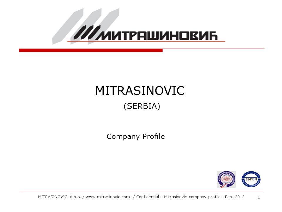 MITRASINOVIC (SERBIA) Company Profile 1 MITRASINOVIC d.o.o. / www.mitrasinovic.com / Confidential - Mitrasinovic company profile - Feb. 2012