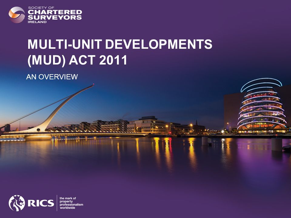 MULTI-UNIT DEVELOPMENTS (MUD) ACT 2011 AN OVERVIEW