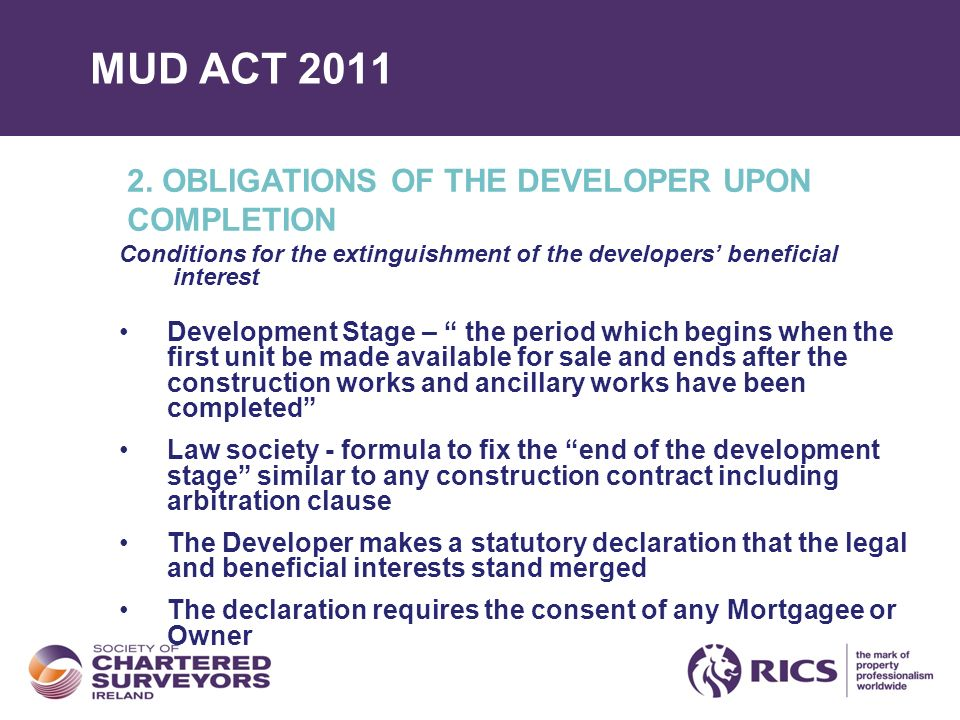 MUD ACT 2011 2. OBLIGATIONS OF THE DEVELOPER UPON COMPLETION Conditions for the extinguishment of the developers beneficial interest Development Stage