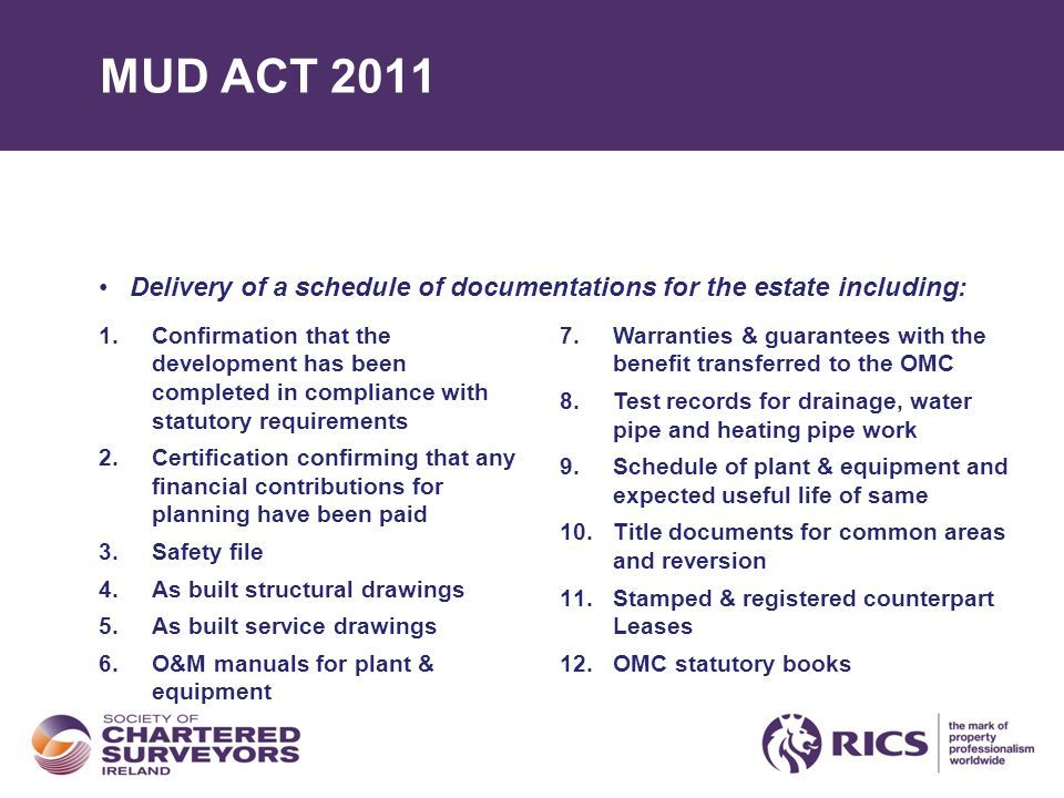 MUD ACT 2011 1.Confirmation that the development has been completed in compliance with statutory requirements 2.Certification confirming that any fina