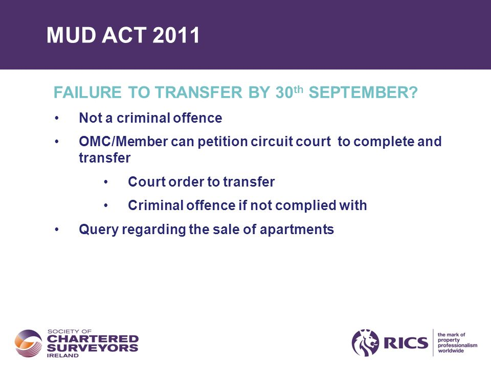 MUD ACT 2011 FAILURE TO TRANSFER BY 30 th SEPTEMBER.