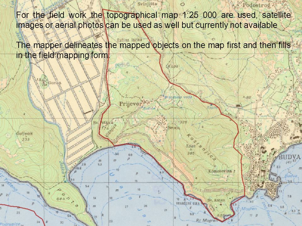 For the field work the topographical map 1:25 000 are used, satellite images or aerial photos can be used as well but currently not available The mapp