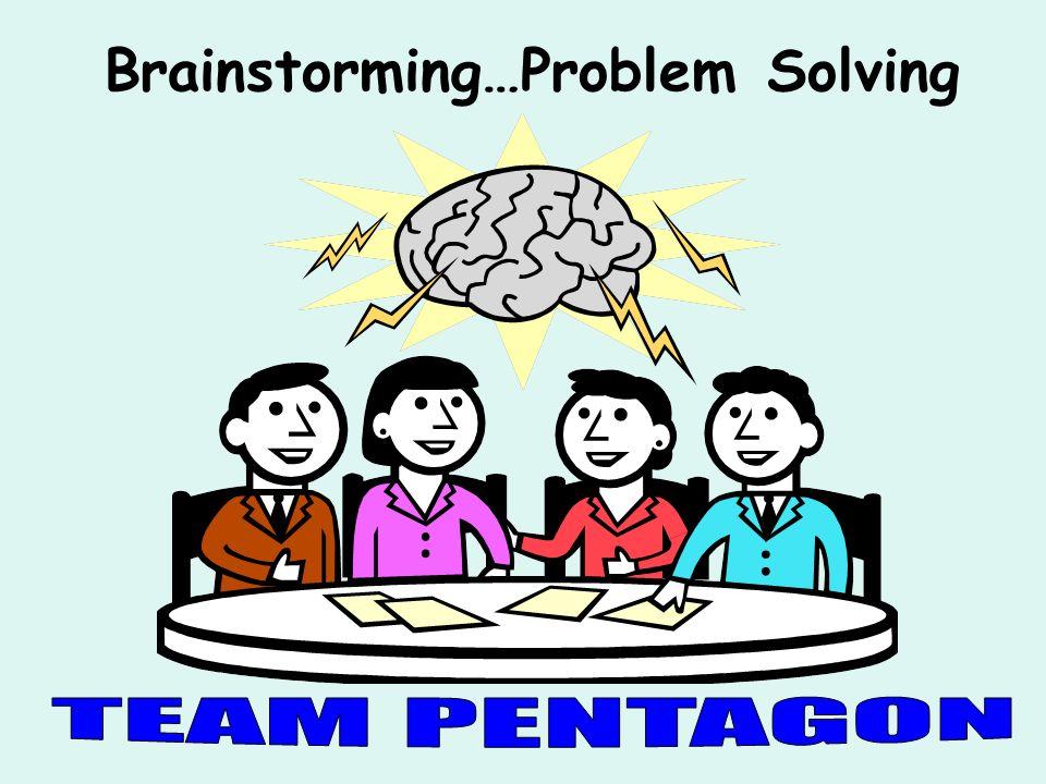 Brainstorming…Problem Solving