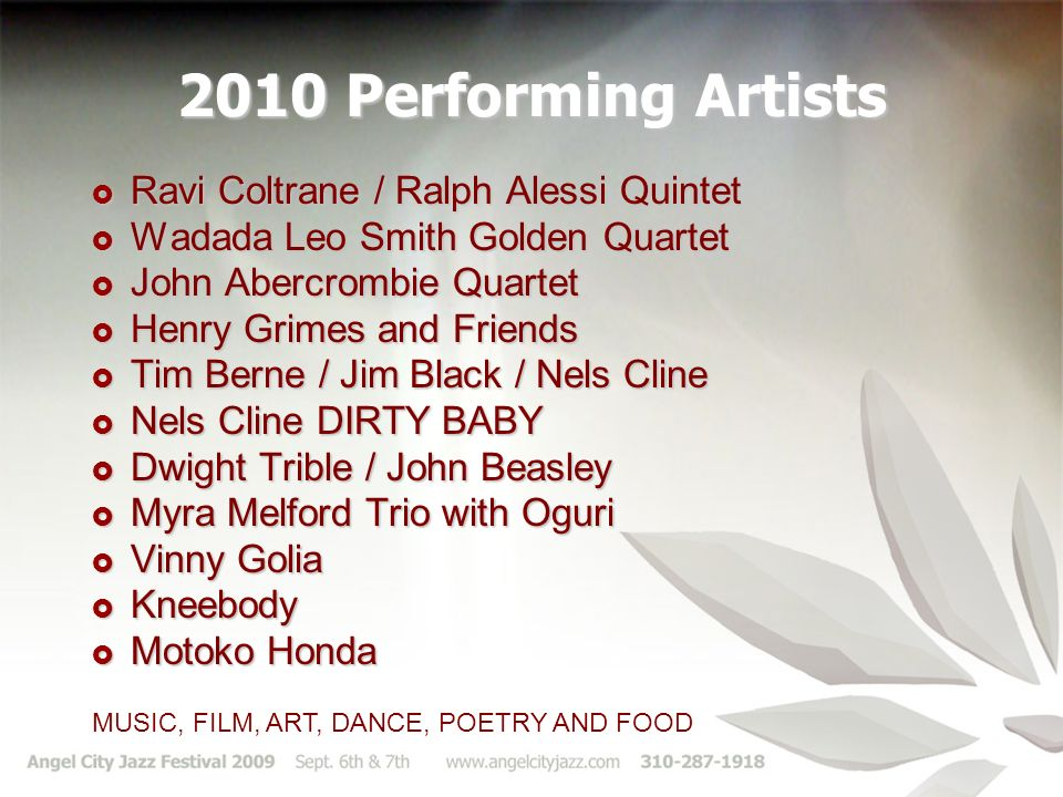 2010 Performing Artists Ravi Coltrane / Ralph Alessi Quintet Ravi Coltrane / Ralph Alessi Quintet Wadada Leo Smith Golden Quartet Wadada Leo Smith Gol