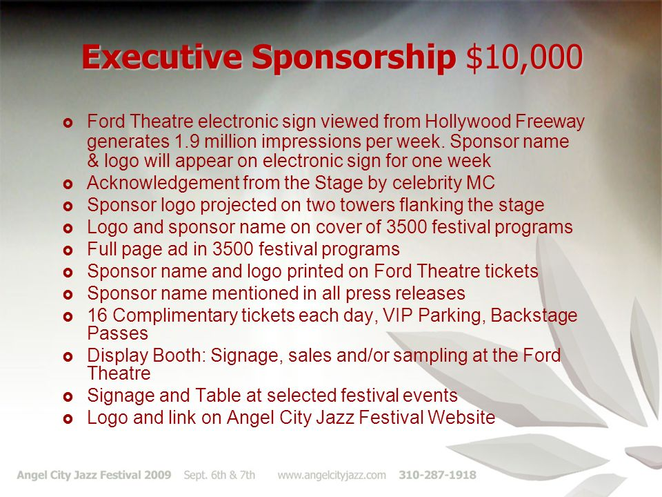 Executive Sponsorship $10,000 Ford Theatre electronic sign viewed from Hollywood Freeway generates 1.9 million impressions per week.