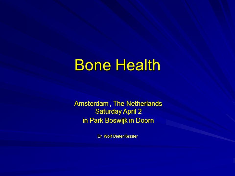 Bone Health Amsterdam, The Netherlands Amsterdam, The Netherlands Saturday April 2 Saturday April 2 in Park Boswijk in Doorn in Park Boswijk in Doorn