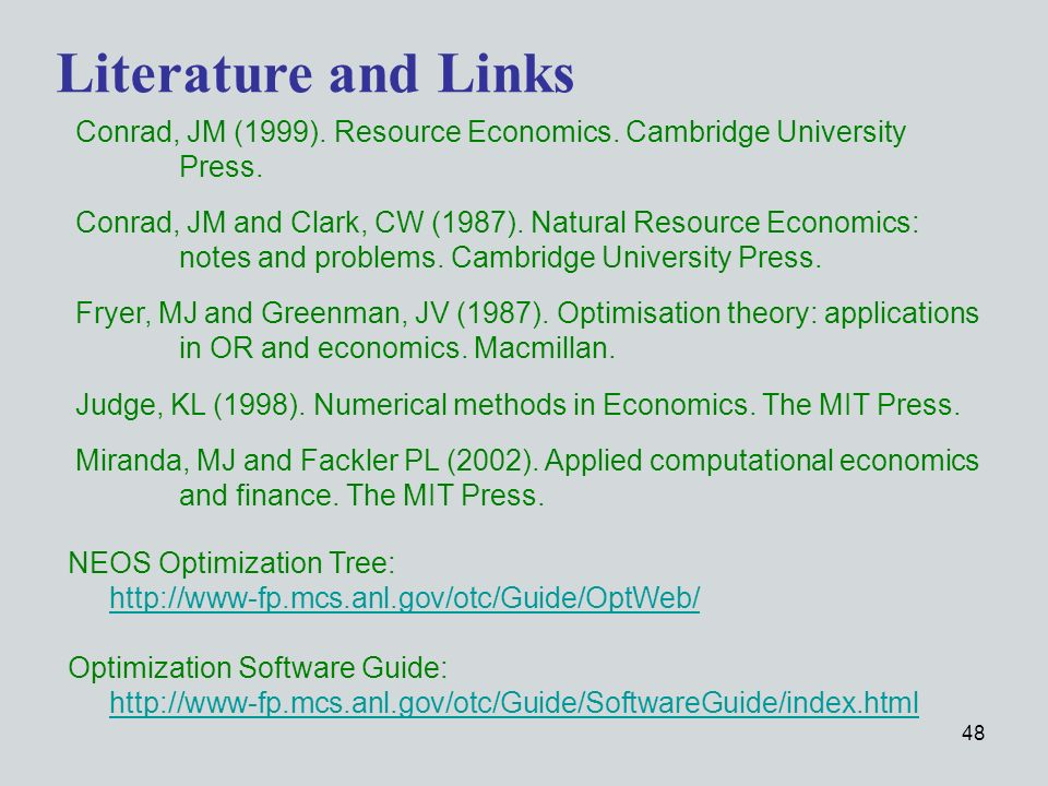 48 Literature and Links Conrad, JM (1999). Resource Economics.