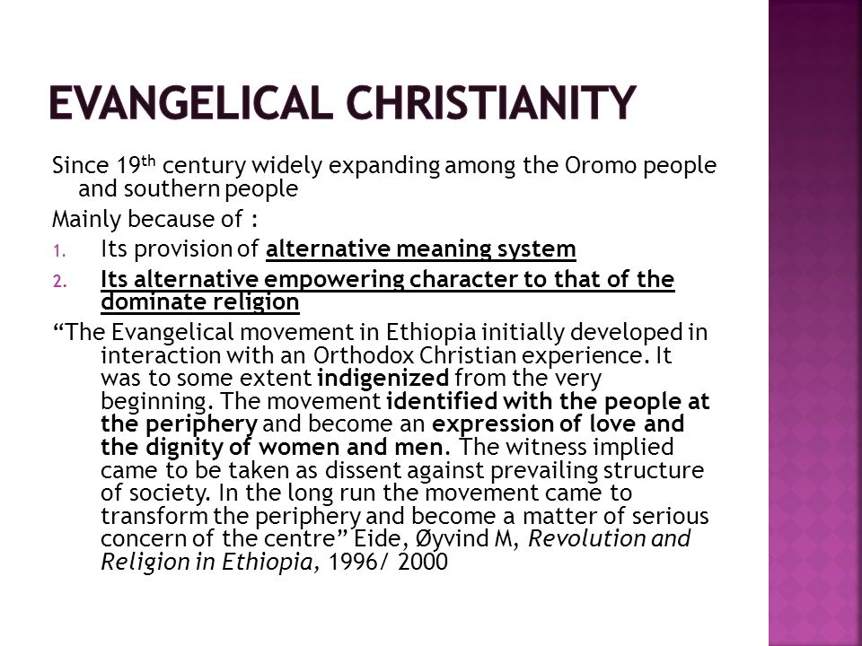 Since 19 th century widely expanding among the Oromo people and southern people Mainly because of : 1.