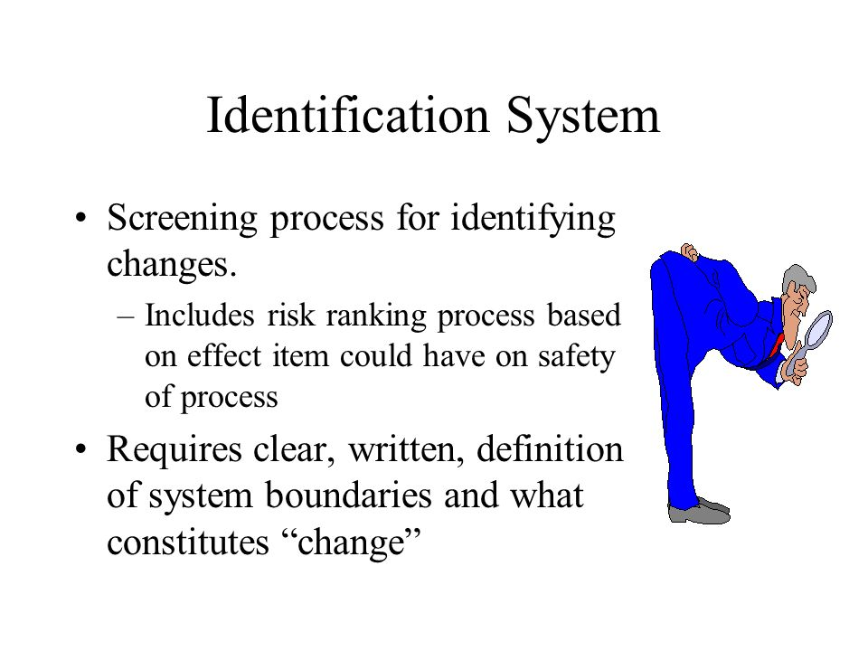 Identification System Screening process for identifying changes.
