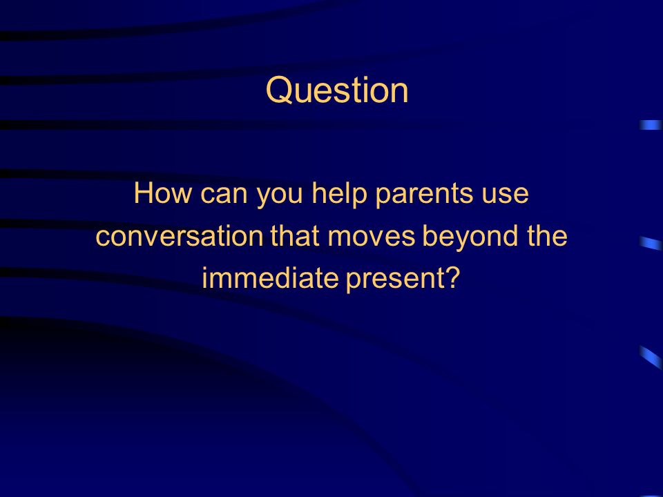 Question What do you do now to promote literacy supporting language with parents?