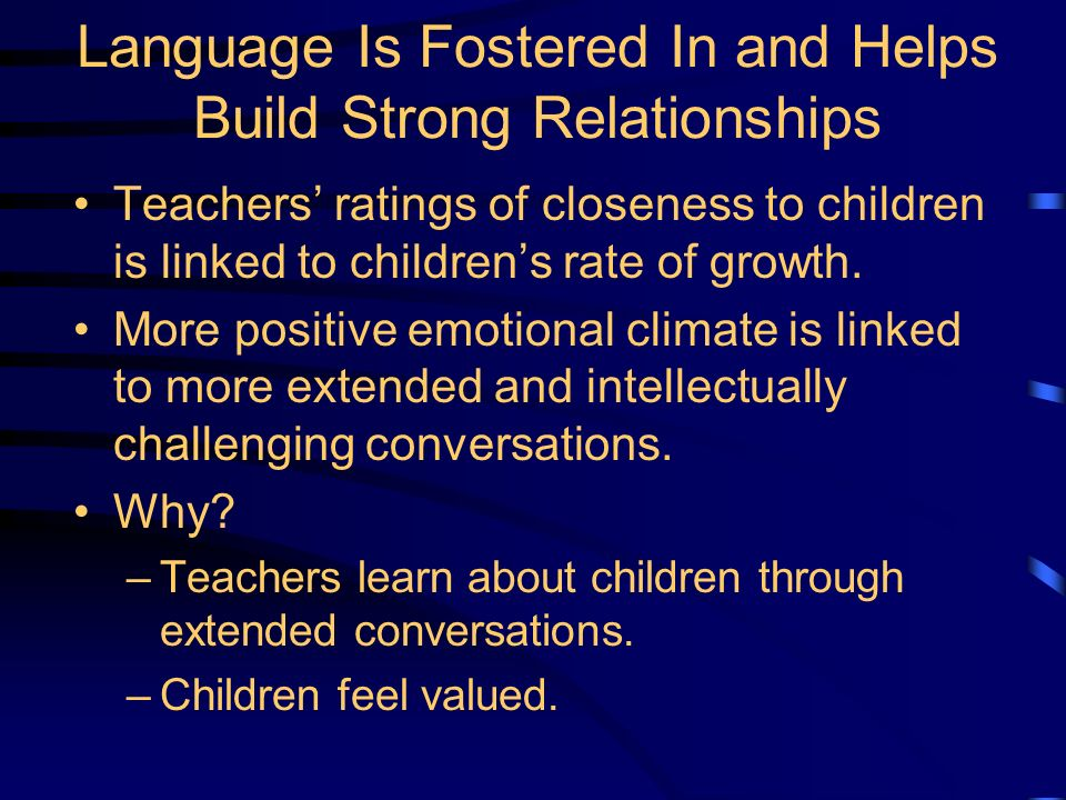 Language & Literacy and Social Development & Self-Regulation Language is social. It is used to: –Create and deepen relationships. –Solve problems. –Sh