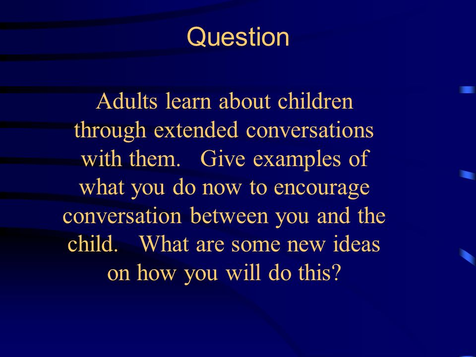 Question Language is key for social/emotional development of children.