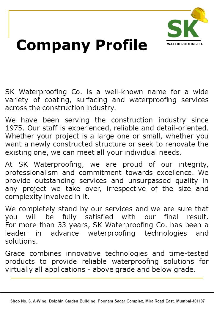 Company Profile SK Waterproofing Co. is a well-known name for a wide variety of coating, surfacing and waterproofing services across the construction