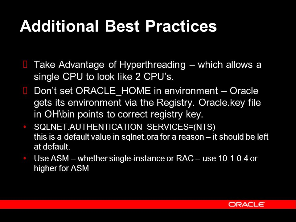 Additional Best Practices Take Advantage of Hyperthreading – which allows a single CPU to look like 2 CPUs.