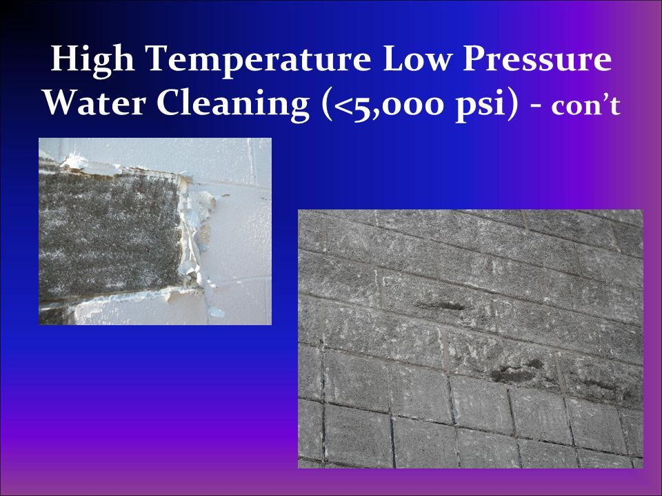 High Temperature Low Pressure Water Cleaning (<5,000 psi) - cont