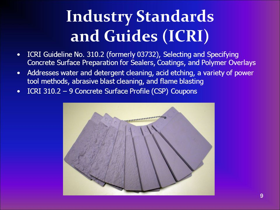 Industry Standards and Guides (ICRI) ICRI Guideline No. 310.2 (formerly 03732), Selecting and Specifying Concrete Surface Preparation for Sealers, Coa
